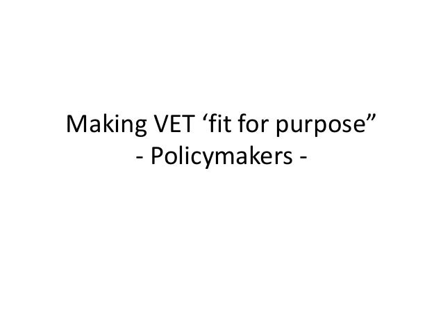 """Making VET 'fit for purpose"""" - Policymakers -"""