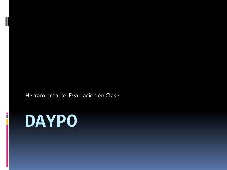 Herramienta de Evaluación en ClaseDAYPO