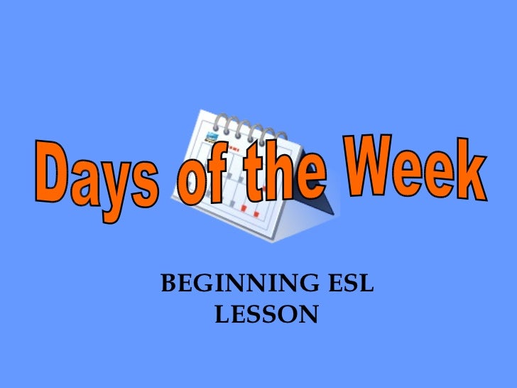 Days of the Week BEGINNING ESL LESSON