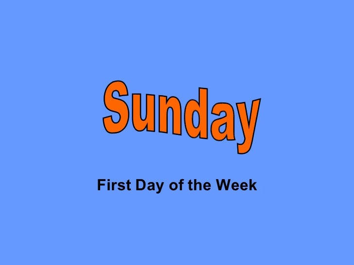 sunday the fist day of the week