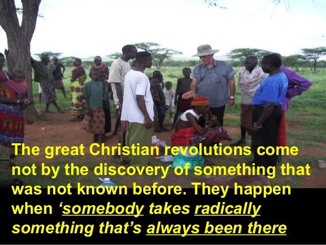 The great Christian revolutions come not by the discovery of something that was not known before. They happen when 'somebo...