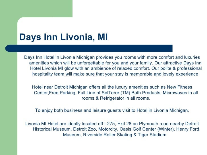 Days Inn Livonia, MI <ul><li>Days Inn Hotel in Livonia Michigan  provides you rooms with more comfort and luxuries ameniti...