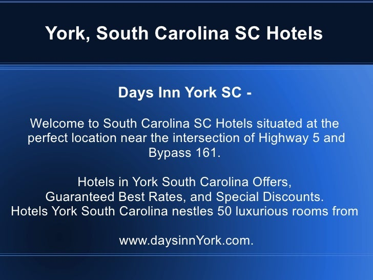 York, South Carolina SC Hotels Days Inn York SC -   Welcome to South Carolina SC Hotels situated at the  perfect location ...
