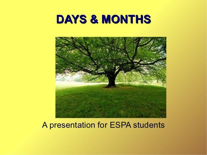 DAYS & MONTHSA presentation for ESPA students