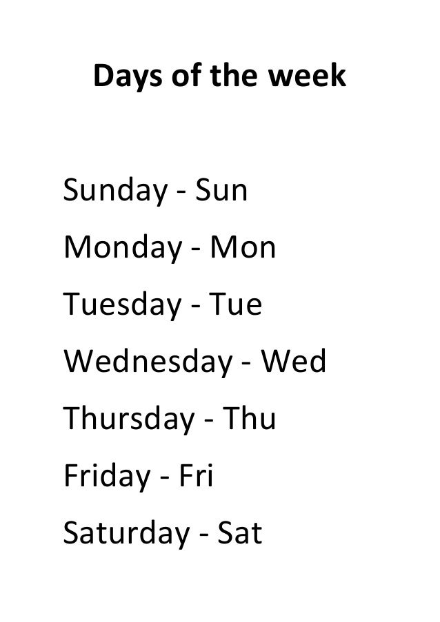 Days of the week Sunday - Sun Monday - Mon Tuesday - Tue Wednesday - Wed Thursday - Thu Friday - Fri Saturday - Sat