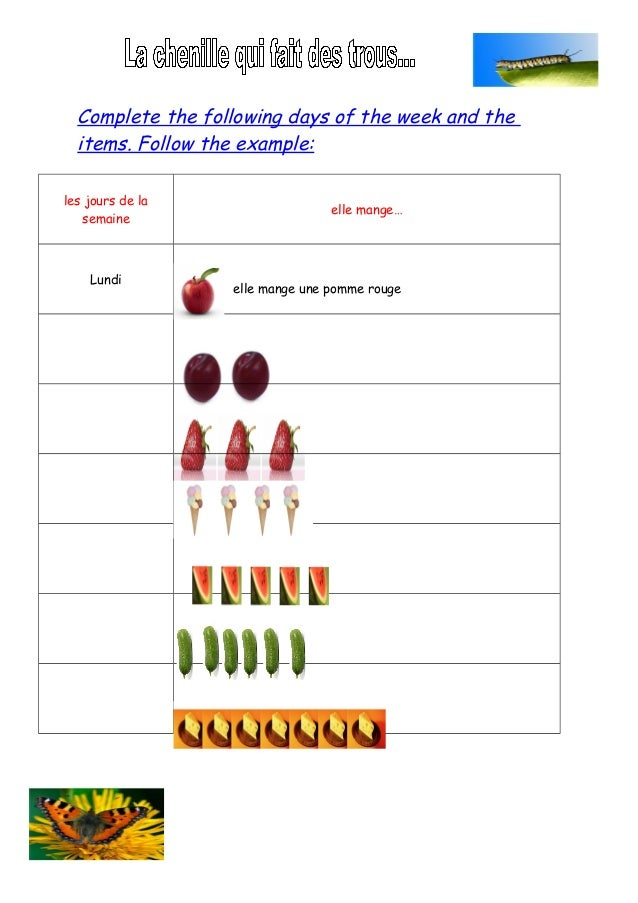 Complete the following days of the week and the  items. Follow the example:les jours de la                                ...