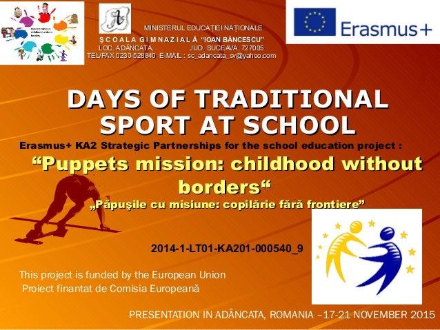 DAYS OF TRADITIONALDAYS OF TRADITIONAL SPORT AT SCHOOLSPORT AT SCHOOL Erasmus+ KA2 Strategic Partnerships for the school e...