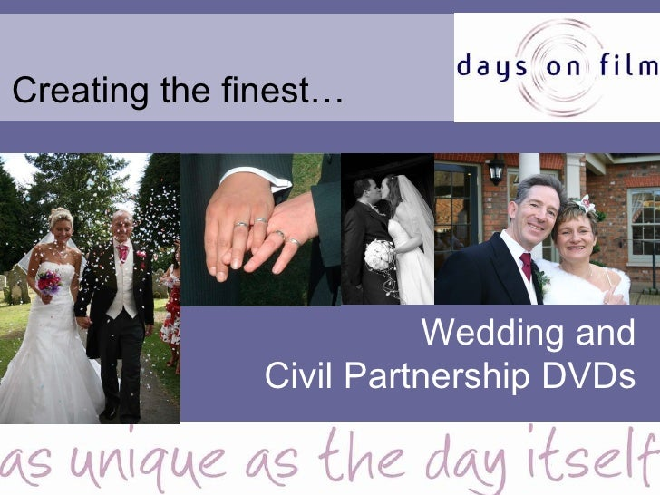 Creating the finest… Wedding and Civil Partnership DVDs