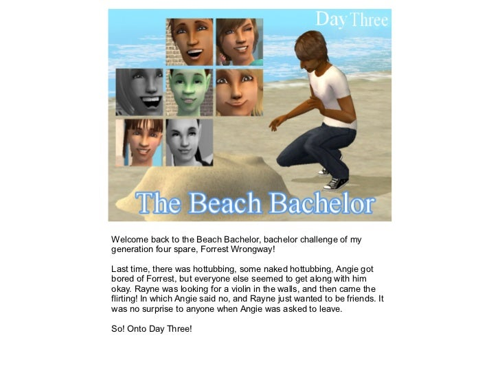 Welcome back to the Beach Bachelor, bachelor challenge of mygeneration four spare, Forrest Wrongway!Last time, there was h...