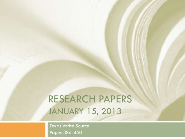 RESEARCH PAPERSJANUARY 15, 2013Texas Write SourcePages 386-450