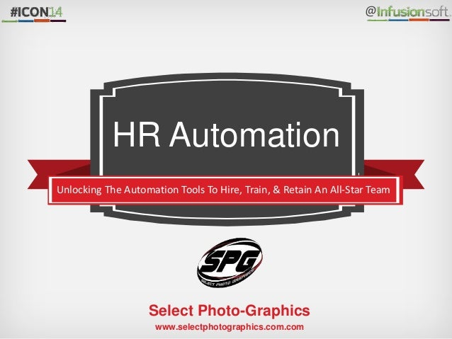 z @ Unlocking The Automation Tools To Hire, Train, & Retain An All-Star Team HR Automation Select Photo-Graphics www.selec...