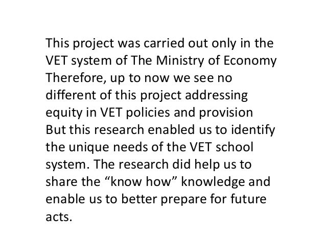 This project was carried out only in the VET system of The Ministry of Economy Therefore, up to now we see no different of...