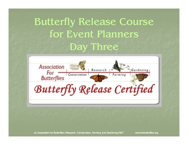 Butterfly Release Course y for Event Planners Day Three  (c) Association for Butterflies; Research, Conservation, Farming,...