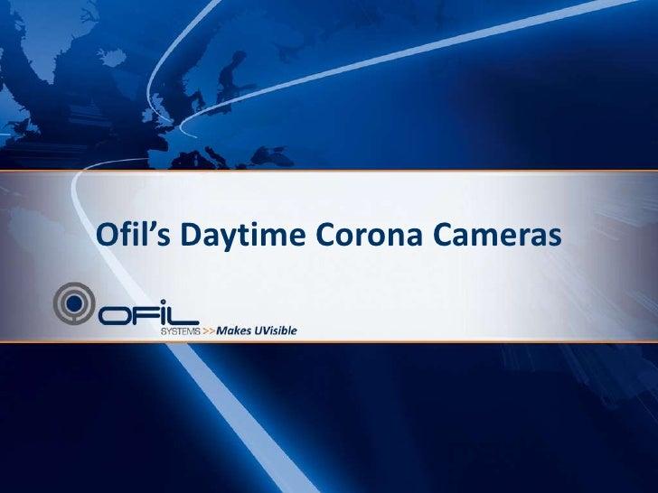 Ofil's Daytime Corona Cameras <br />