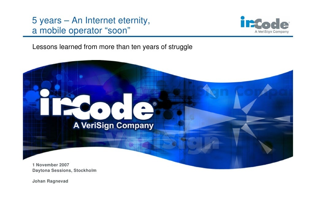 """5 years – An Internet eternity, a mobile operator """"soon"""" Lessons learned from more than ten years of struggle     1 Novemb..."""