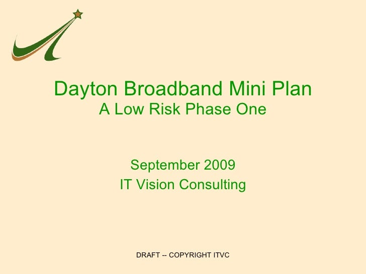 Dayton Broadband Mini Plan A Low Risk Phase One September 2009 IT Vision Consulting