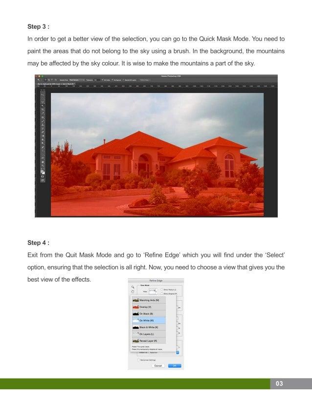 Step3: Inordertogetabetterviewoftheselection,youcangototheQuickMaskMode.Youneedto painttheareasthatdonotbelongtotheskyusin...