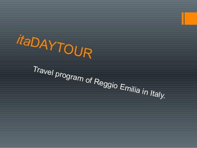 itaDAYTOUR Travel program of Reggio Emilia in Italy.
