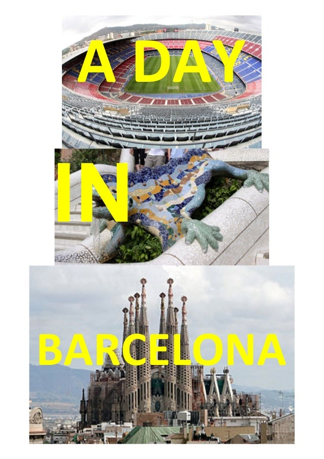 A	   DAY	    IN	    BARCELONA