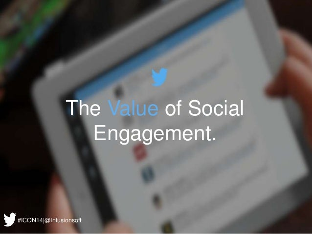 The Value of Social Engagement. #ICON14|@Infusionsoft