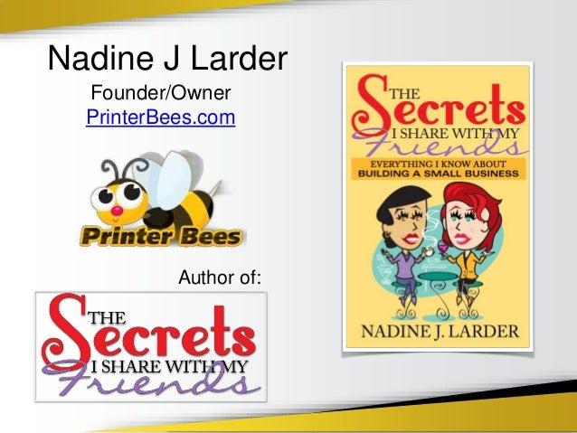 Nadine J Larder Founder/Owner PrinterBees.com Author of: