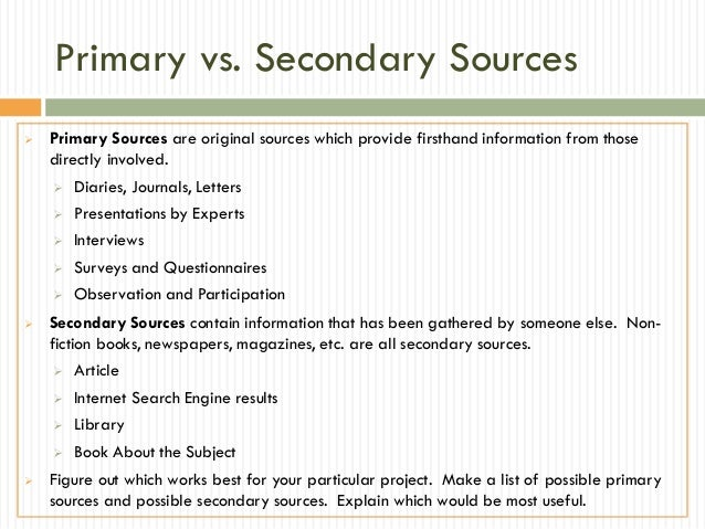 primary and secondary sources for research paper Primary literature may also include conference papers  and collection of primary and secondary sources such primary literature original research results.