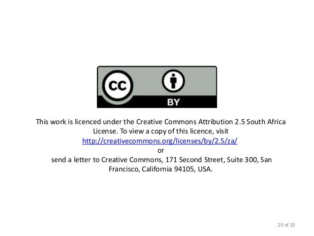 This work is licenced under the Creative Commons Attribution 2.5 South Africa                   License. To view a copy of...