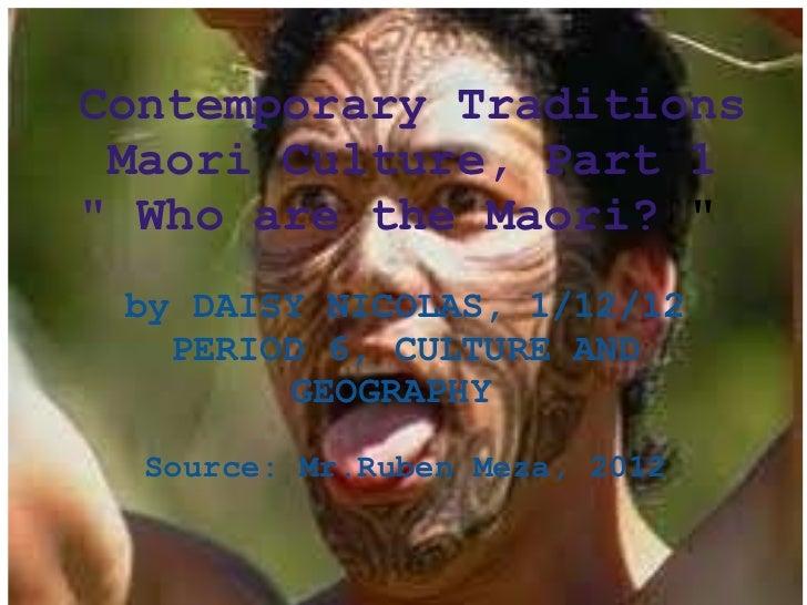 """Contemporary Traditions Maori Culture, Part 1 """" Who are the Maori?  """"  by DAISY NICOLAS, 1/12/12 PERIOD 6, CULT..."""