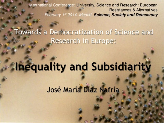 International Conference: University, Science and Research: European Resistances & Alternatives February 1st 2014, Madrid:...