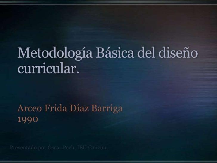 Arceo Frida Díaz Barriga  1990Presentado por Óscar Pech, IEU Cancún.