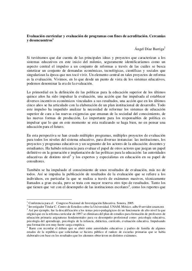 Evaluación curricular y evaluación de programas con fines de acreditación. Cercanías  y desencuentros1  Ángel Díaz Barriga...