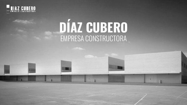 D�AZ CUBERO EMPRESA CONSTRUCTORA