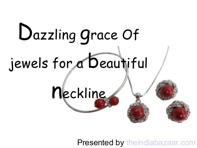 Dazzling grace Of jewels for a  beautiful  neckline Presented by theindiabazaar.com
