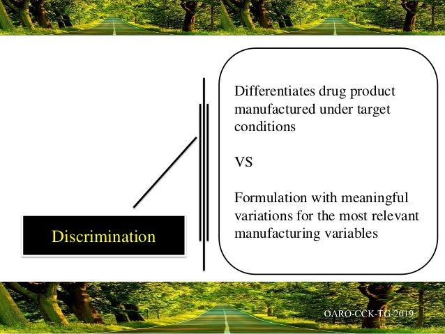 Differentiates drug product manufactured under target conditions VS Formulation with meaningful variations for the most re...