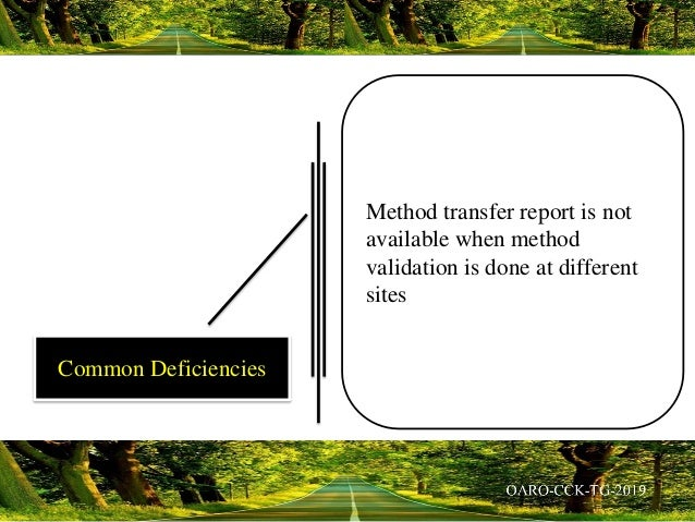 Method transfer report is not available when method validation is done at different sites Common Deficiencies