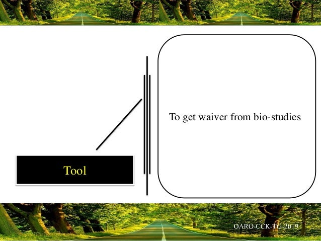 To get waiver from bio-studies Tool