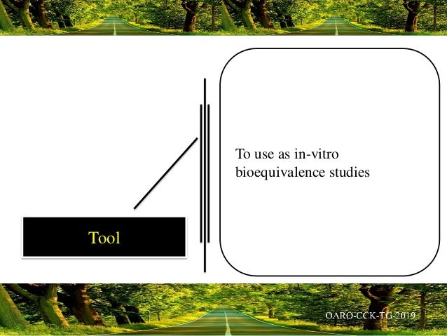 To use as in-vitro bioequivalence studies Tool