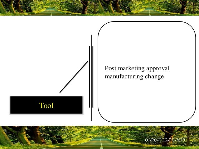 Post marketing approval manufacturing change Tool