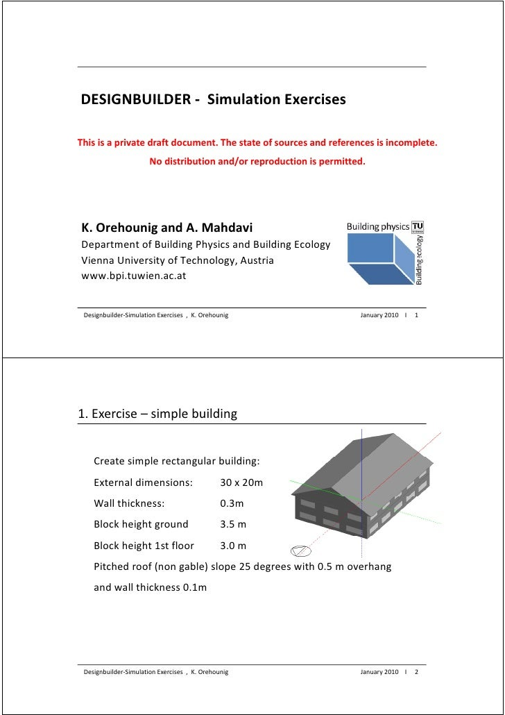 DESIGNBUILDER ‐ Simulation ExercisesDESIGNBUILDER ‐ Simulation ExercisesThis is a private draft document. The state of sou...