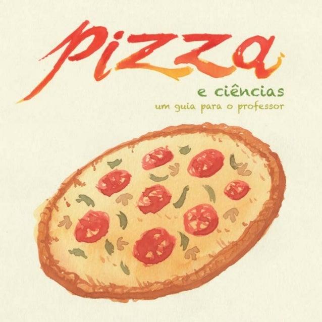 2012 - Pizza e ciências: um guia para o professor © Todos os direitos reservados. Nenhuma parte desta publicação pode ser ...