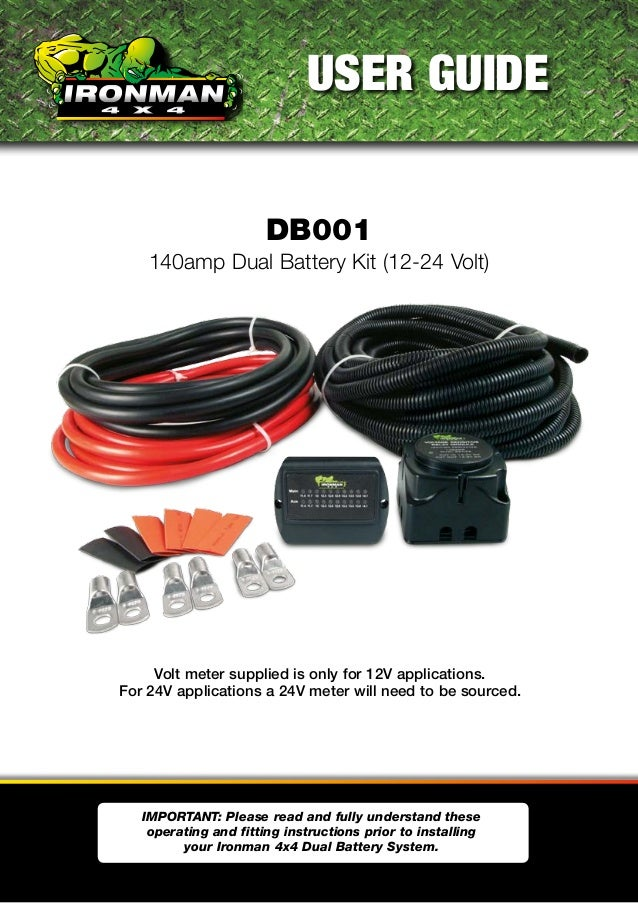 ironman 4x4 140amp dual battery kit 12 24 volt db001 140amp dual battery kit 12 24 volt user guide important please