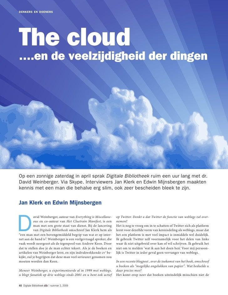 denkers en doeners     The cloud ….en de veelzijdigheid der dingen     Op een zonnige zaterdag in april sprak Digitale Bib...