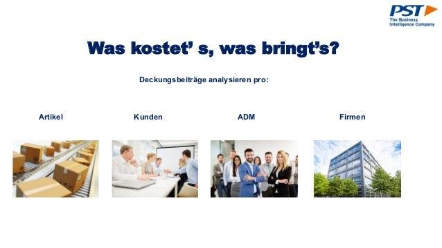 Was kostet' s, was bringt's? Kunden FirmenArtikel ADM Deckungsbeiträge analysieren pro: