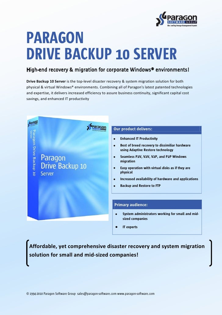 PARAGON DRIVE BACKUP 10 SERVER High-end recovery & migration for corporate Windows® environments! Drive Backup 10 Server i...