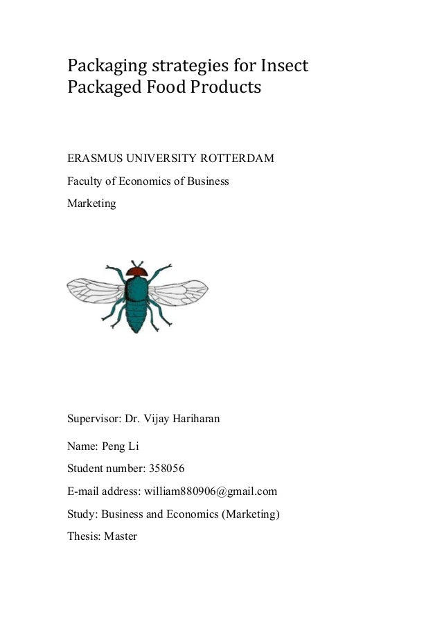 Packaging	strategies	for	Insect	 Packaged	Food	Products ERASMUS UNIVERSITY ROTTERDAM Faculty of Economics of Business Mark...