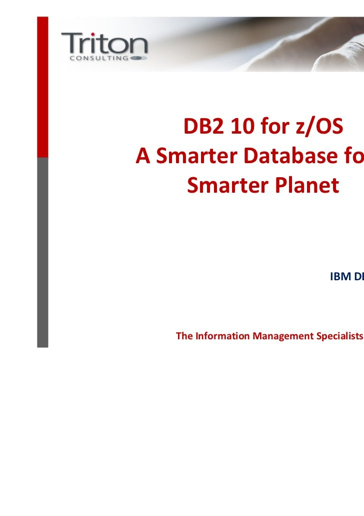 DB2 10 for z/OSA Smarter Database for a    Smarter Planet                                             Julian Stuhler      ...