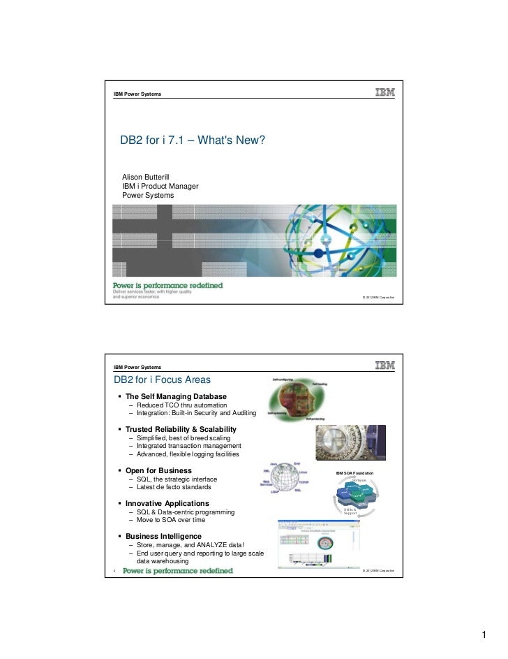 IBM Power Systems    DB2 for i 7.1 – Whats New?    Alison Butterill    IBM i Product Manager    Power Systems             ...