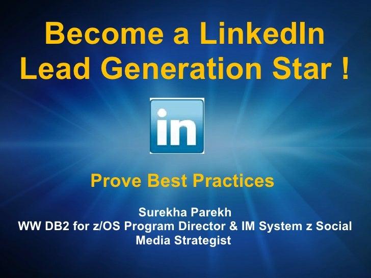 Become a LinkedInLead Generation Star !           Prove Best Practices                  Surekha ParekhWW DB2 for z/OS Prog...