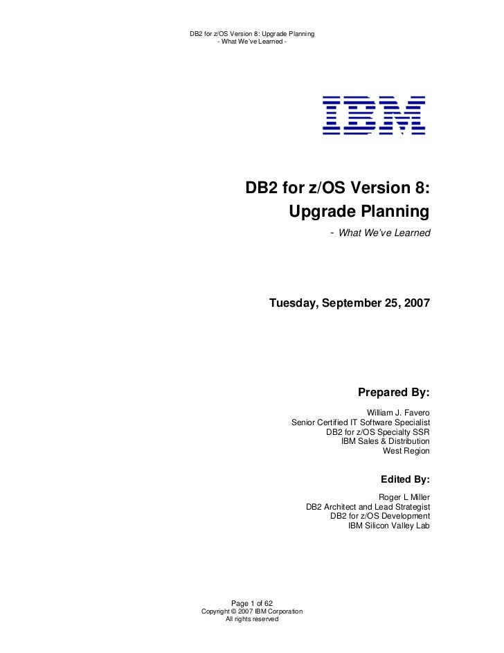 DB2 for z/OS Version 8: Upgrade Planning         - What We've Learned -                 DB2 for z/OS Version 8:           ...
