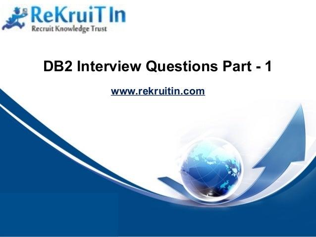 由 NordriDesign™ 提供 www.nordridesign.com www.rekruitin.com DB2 Interview Questions Part - 1